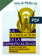 La Iluminacion Es La Espiritualidad (Anthony de Mello)
