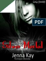 Silver Mortal