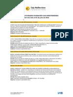 Agenda Actividades Destacadas. Del 03 al 25 de Julio de 2014. Fundación Caja Mediterráneo
