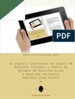Do Espólio Individual Ao Centro de Recursos Virtual - o Centro de Estudos de História Local e Regional Professor Salvador Dias Arnaut