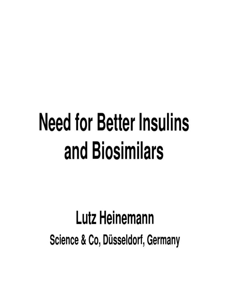 Need for Better Insulins and Biosimilars