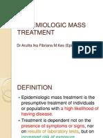 Epidemiologic Mass Treatment 2014
