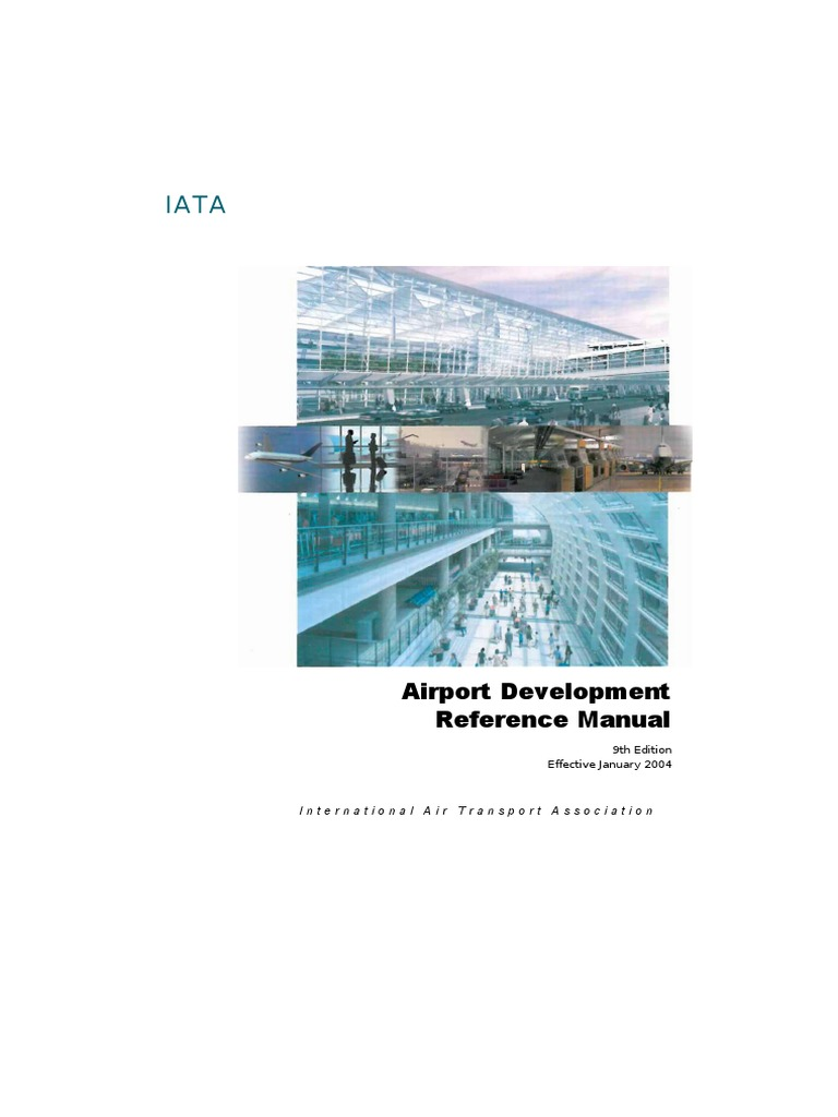 144859875 IATA Airport Development Reference Manual JAN 2004 | Airport |  Airlines