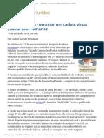 ConJur - O Dia Em Que o Romance Em Cadeia Virou Cadeia Sem Romance