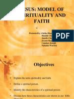 Jesus Modle of spirituality and faith