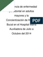 Prevalencia de Enfermedad Periodontal en Adultos Mayores y La Concientización de Higiene Bucal en El Hospital María Auxiliadora de Julio a Octubre Del 2014