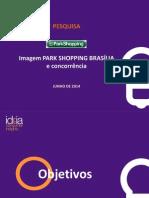 Pesquisa Quanti ParkShopping Brasília - União Clientes e Não Clientes 2 de Julho de 2014