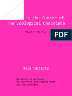 Journey to the Center of the Ecological Chocolate (Anatomy of Ecological Awareness)