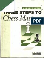Suetin, Alexei - Three Steps to Chess Mastery