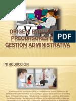 origenevolucinyprecursoresdelagestinadministrativa-110808173858-phpapp02