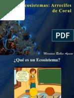 Ecosistema- Arrecifes de Coral