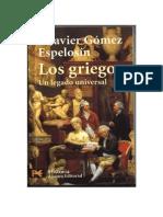 Francisco Javier Gómez Espelosín Los Griegos. Un Legado Universal