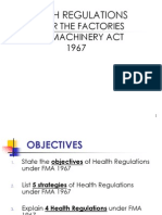 Factories and Machinery Act 1967 (FMA 1967) - Regulations. Factories and Machinery Act 1967 (FMA 1967) - Regulations. State the objectives  of Health Regulations under FMA 1967. To List 5 strategies of Health Regulations under FMA 1967. To Explain 4 Health Regulations under FMA 1967