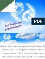 Non Fluoride Caries Preventive Agents