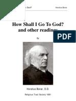 Bonar, Horatius - How Shall I Go To God