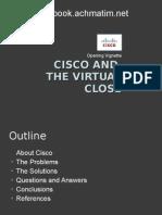 Opening Vignete - Cisco and Virtual Close
