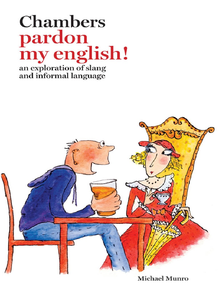 758ef49341ed Michael Munro-Chambers Pardon My English!   an Exploration of Slang ...