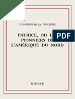 Chavannes de La Giraudiere - Patrice Ou Les Pionniers de l Amerique Du Nord