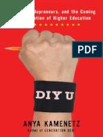 DIY U Edupunks Edupreneurs and the Coming Transformation of Higher Education