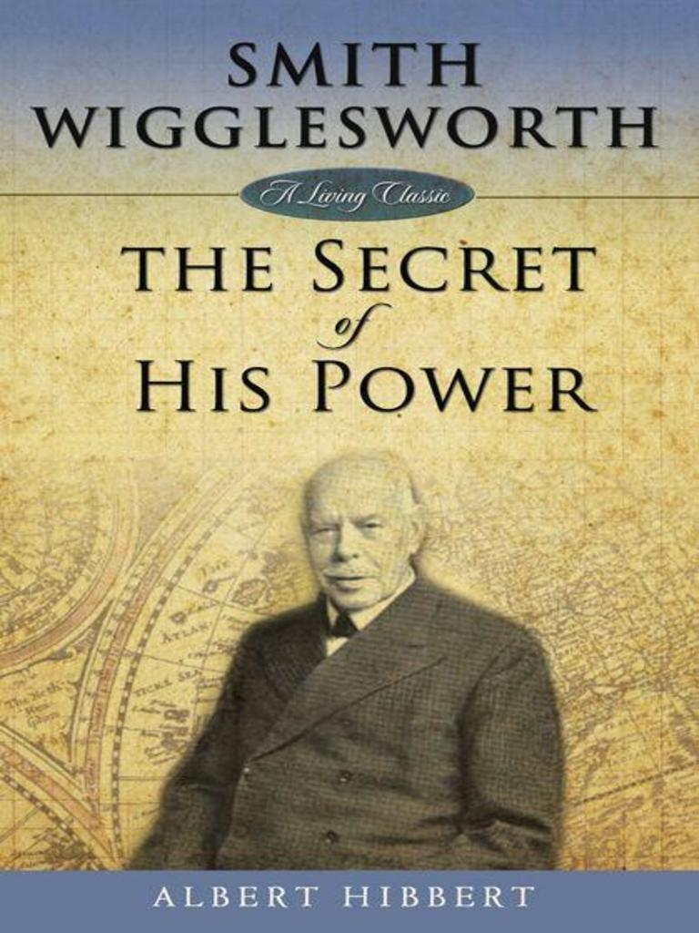 the secret of his power smith wigglesworth pdf