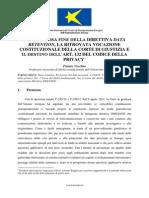 L'INGLORIOSA FINE DELLA DIRETTIVA DATA RETENTION, LA RITROVATA VOCAZIONE COSTITUZIONALE DELLA CORTE DI GIUSTIZIA E IL DESTINO DELL'ART. 132 DEL CODICE DELLA PRIVACY