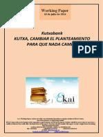 Kutxa. CAMBIAR DE PLANTEAMIENTO PARA QUE NADA CAMBIE