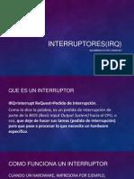 Interruptores(irq)