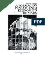 Ernest Mandel - La Formación Del Pensamiento Económico de Marx