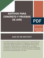 Aditivos Para Concreto y Pruebas de Aire