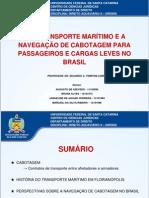 Transporte Marítimo Cabotagem Passageiros e Cargas Leves Brasil
