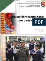 Us, Educación y Control Social