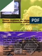 Novos regimes de visualidade e descentramentos culturais