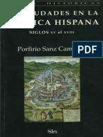 Las Ciudades en La América Hispana - Sanz Camañes, Porfirio