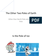 The Other Two Poles of Earth