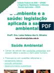 Aula 1 - o Ambiente e a Saúde e Legislação Ambiental