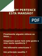 A QUEM PERTENCE ESTA MANSÃO