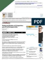 Polícia de SP Abriu Só 51 Inquéritos Para 18 Mil Desaparecidos - 03-06-2014 - Cotidiano - Folha de S