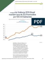 Mapa Da Violência 2013_ Brasil Mantém Taxa de 20,4 Homicídios Por 100 Mil Habitantes - Jornal O Globo