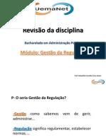 Revisao de Disciplina Para Alunos - Gestao Da Regulacao 09.05.2013 1