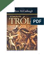 A Cancao de Troia - Colleen Mc Culough