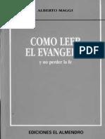 MAGGI ALBERTO_CÓMO LEER EL EVANGELIO Y NO PERDER LA FE I..pdf