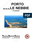 Dossier Porto Delle Nebbie 2° puntata
