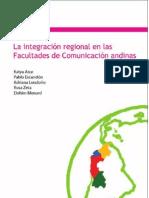 La Integración Regional en las Facultades de Comunicación Andinas