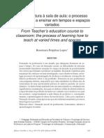 Da Licenciatura a Sala de Aula o Processo de Aprender a Ensinar Em Tempos e Espacos