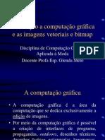 Introdução a Computação Gráfica e as Imagens Vetoriais