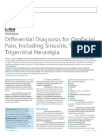 Dental Update 2011. Differential Diagnosis for Orofacial Pain Including Sinusitis TMD Trigeminal Neuralgia
