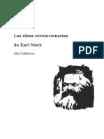 Callinicos, Alex - Las Ideas Revolucionarias de Karl Marx