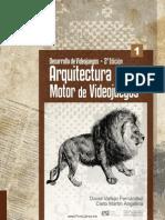 Desarrollo de Videojuegos 2ª Edicion. Arquitectura del Motor de Videojuegos.pdf
