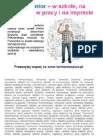 Formentor - w szkole, na studiach, w pracy i na imprezie