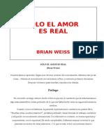 7209729 Weiss Brian Solo El Amor Es Real